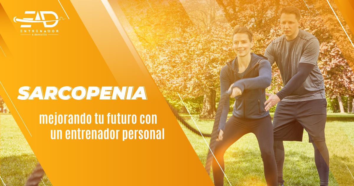 Sarcopenia, mejorando tu futuro con un entrenador personal